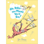 Dr. Suess's: Oh, Baby, The Places You'll Go!
