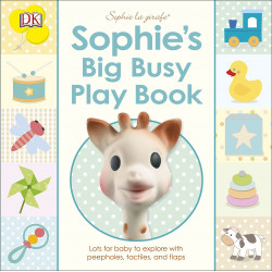 Sophie's Big Busy Play Book: Lots for Baby to Explore with Peepholes, Tactiles and Flaps (Sophie la Girafe) Board book