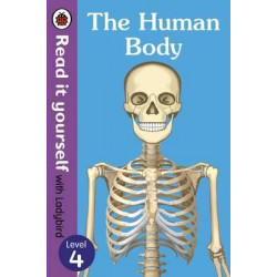 The Human Body - Read It Yourself with Ladybird Level 4 Hardcover, 48 Pages