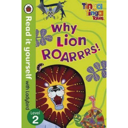 Tinga Tinga Tales: Why Lion Roars - Read it yourself with Ladybird : Level 2 Hardcover, 32 Pages