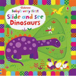 Baby's Very First Slide and See Dinosaurs, 10 pages