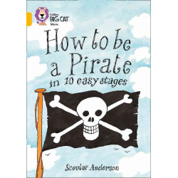 Collins big cat - How to be a Pirate in 10 Easy Stages
