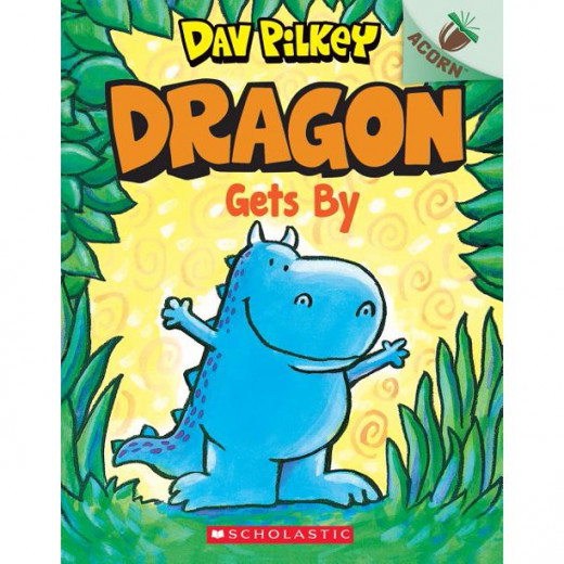 Scholastic  Dragon Gets By: An Acorn Book
