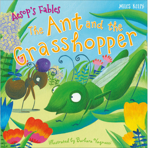 Miles Kelly - Aesop's Fables The Ant And The Grasshopper