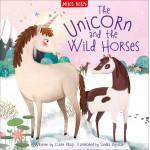 Miles Kelly - Unicorn & The Wild Horses