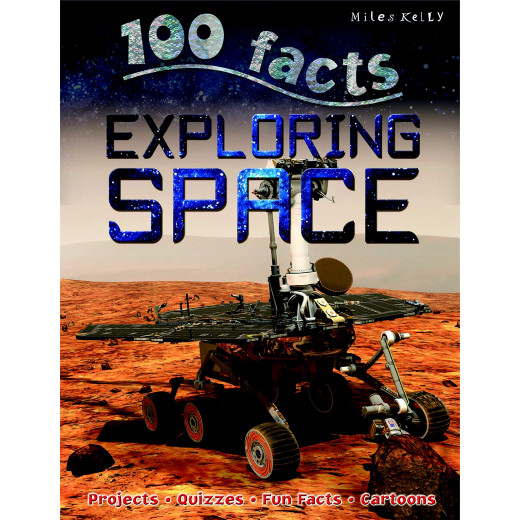 Miles Kelly - 100 Facts Exploring Space